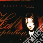Holly Cole - Temptation cd musicale di COLE HOLLY