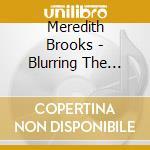 BLURRING THE EDGES cd musicale di BROOKS MEREDITH