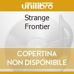 STRANGE FRONTIER cd musicale di TAYLOR ROGER
