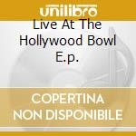 LIVE AT THE HOLLYWOOD BOWL E.P. cd musicale di HARPER BEN