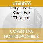 Terry Evans - Blues For Thought cd musicale di Terry Evans