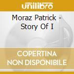 Moraz Patrick - Story Of I cd musicale di Patrick Moraz