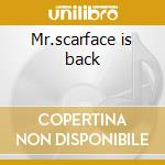 Mr.scarface is back cd musicale di Scarface