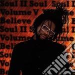 BELIEVE VOL. 5 cd musicale di SOUL II SOUL