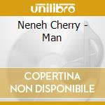 MAN cd musicale di CHERRY NENEH