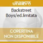 BACKSTREET BOYS/ED.LIMITATA cd musicale di BACKSTREET BOYS