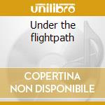 Under the flightpath cd musicale di Price Darren
