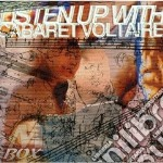 Listen up with... cd musicale di Voltaire Cabaret