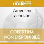 American acoustic cd musicale di Tingstad & rumbel