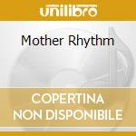 MOTHER RHYTHM cd musicale di DUMAZZ