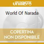 WORLD OF NARADA cd musicale di ARTISTI VARI