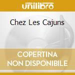 CHEZ LES CAJUNS cd musicale di CAJUN ALL STARS(NARADA)