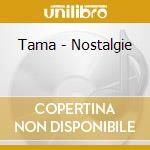 Nostalgie cd musicale di Tama