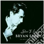 Bryan Ferry - Slave To Love cd musicale di Bryan Ferry