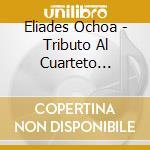 TRIBUTO AL CUARTETO PATRIA cd musicale di OCHOA ELIADES