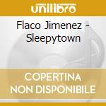 SLEEPYTOWN cd musicale di JIMENEZ FLACO