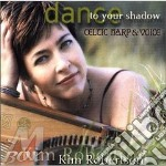 Dance to your shadow cd musicale di Kim Robertson