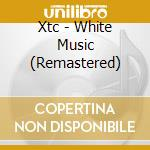 WHITE MUSIC cd musicale di XTC