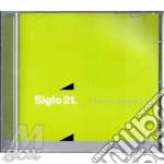 Siglo 21. cd musicale di Artisti Vari