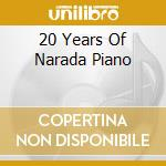 20 YEARS OF NARADA PIANO cd musicale di ARTISTI VARI(2CD)