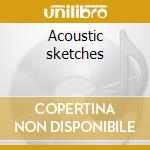 Acoustic sketches cd musicale di Phil Keaggy