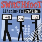 Learning to breathe cd musicale di Switchfoot
