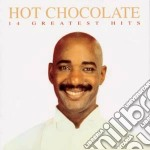 Hot Chocolate - 14 Greatest Hits cd musicale di ARTISTI VARI