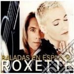 BALADAS EN ESPANOL cd musicale di ROXETTE