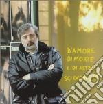 D'AMORE DI MORTE E DI ALTRE SCIOCCHE cd musicale di Francesco Guccini