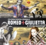 Romeo + Giulietta cd musicale di ARTISTI VARI