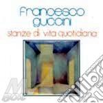 STANZE DI VITA QUOTIDIANA cd musicale di GUCCINI FRANCESCO