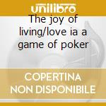The joy of living/love ia a game of poker cd musicale di Nelson Riddle