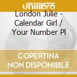 Calendar girl/your number please cd musicale di Julie London