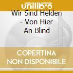 Von heir an blind cd musicale di Wir sind helden