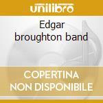 Edgar broughton band cd musicale di Broughton edgar band