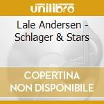 Schlager & stars cd musicale di Lale Andersen