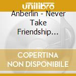 Never take friendship personal cd musicale di Anberlin