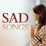 Sad songs cd musicale di Artisti Vari