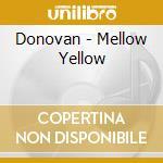 Mellow yellow cd musicale di Donovan