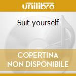 Suit yourself cd musicale di Lynne Shelby