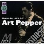 Mosaic select vol.15 cd musicale di Art pepper (3 cd)
