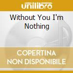 WITHOUT YOU I'M NOTHING cd musicale di PLACEBO FEAT.DAVID BOWIE