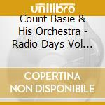 Count Basie Orchestra - Radio Days Vol 19 cd musicale di Count Basie