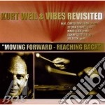 Moving forward-reaching.. - cd musicale di Kurt weil & vibes revisited