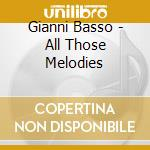 Gianni Basso - All Those Melodies cd musicale di Basso Gianni