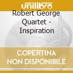 Robert George Quartet - Inspiration cd musicale di George robert & kenny barron t