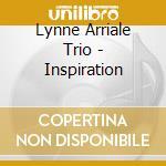 Arriale Lynne Trio - Inspiration cd musicale di Lynne arriale trio