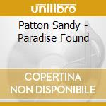 Patton Sandy - Paradise Found cd musicale di Patton Sandy