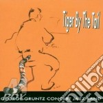 Gruntz George Concert Jazz B - Tiger By The Tail cd musicale di George gruntz concer