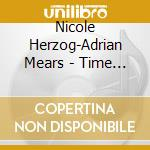 Nicole Herzog-Adrian Mears - Time Will Tell cd musicale di Nicole herzog septet
